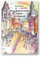 Blazkova Neya, How democracy came to Poland