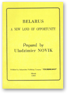 Novik Uladzimier, Belarus a new land of opportunity