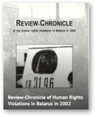 Review-Chronicle of the human rights violations in Belarus in 2002