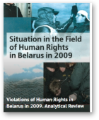 Ales Bialiatski, latsiana  Reviaka, Valiantsin Stefanovich, Yury Chavusau, HUMAN RIGHTS SITUATION IN BELARUS IN 2009