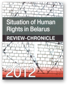 Situation of Human Rights in Belarus in 2012, 2012