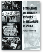 Reviaka Tatsiana, Stefanovich Valiantsin, Situation of Human Rights in Belarus in 2013, 2013