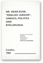 "Ostrowski Wiktor, Mr. Dean Rusk, ""english jargon"", UNESCO, politics and Byelorussia"